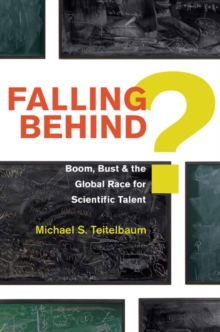 Falling Behind? : Boom, Bust, and the Global Race for Scientific Talent, Hardback Book