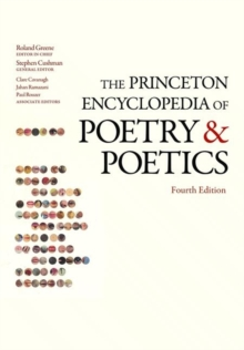 The Princeton Encyclopedia of Poetry and Poetics : Fourth Edition, Paperback / softback Book