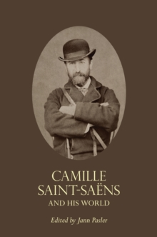 Camille Saint-Saens and His World, Paperback / softback Book