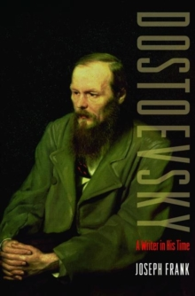 Dostoevsky : A Writer in His Time, Paperback Book