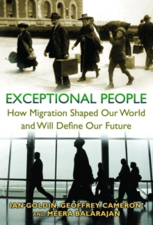 Exceptional People : How Migration Shaped Our World and Will Define Our Future, Paperback Book