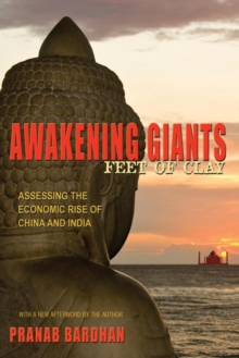 Awakening Giants, Feet of Clay : Assessing the Economic Rise of China and India, Paperback Book