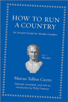 How to Run a Country : An Ancient Guide for Modern Leaders, Hardback Book