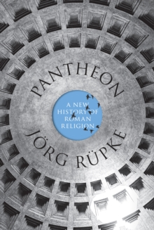 Pantheon : A New History of Roman Religion, Hardback Book