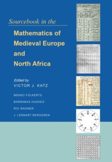 Sourcebook in the Mathematics of Medieval Europe and North Africa, Hardback Book