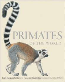 Primates of the World : An Illustrated Guide, Hardback Book