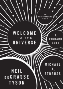 Welcome to the Universe : An Astrophysical Tour, Hardback Book