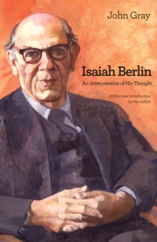 Isaiah Berlin : An Interpretation of His Thought, Paperback / softback Book
