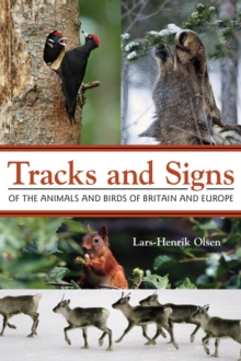 Tracks and Signs of the Animals and Birds of Britain and Europe, Paperback / softback Book