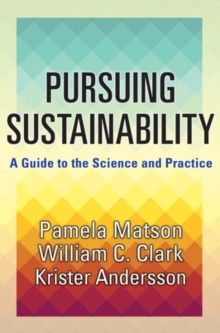 Pursuing Sustainability : A Guide to the Science and Practice, Hardback Book