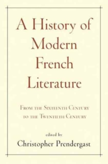 A History of Modern French Literature : From the Sixteenth Century to the Twentieth Century, Hardback Book