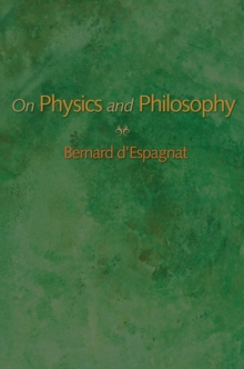 On Physics and Philosophy, Paperback Book