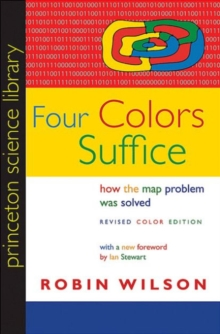 Four Colors Suffice : How the Map Problem Was Solved - Revised Color Edition, Paperback / softback Book