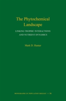 The Phytochemical Landscape : Linking Trophic Interactions and Nutrient Dynamics, Hardback Book