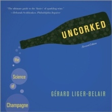 Uncorked : The Science of Champagne, Hardback Book