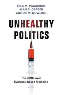Unhealthy Politics : The Battle over Evidence-Based Medicine, Hardback Book