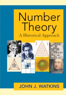 Number Theory : A Historical Approach, Hardback Book