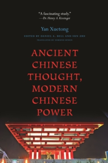 Ancient Chinese Thought, Modern Chinese Power, Paperback Book