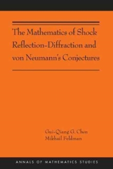 The Mathematics of Shock Reflection-Diffraction and von Neumann's Conjectures, Paperback / softback Book