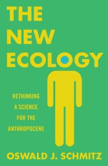 The New Ecology : Rethinking a Science for the Anthropocene, Hardback Book