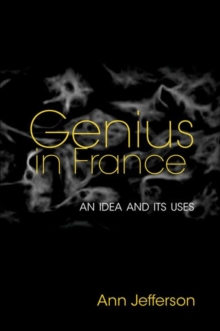 Genius in France : An Idea and Its Uses, Hardback Book