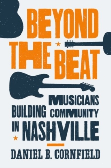 Beyond the Beat : Musicians Building Community in Nashville, Hardback Book