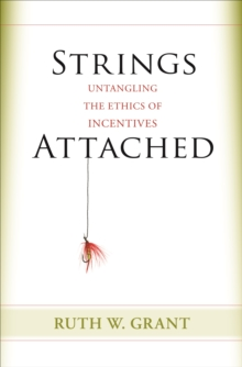 Strings Attached : Untangling the Ethics of Incentives, Paperback / softback Book