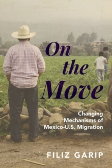 On the Move : Changing Mechanisms of Mexico-U.S. Migration, Hardback Book