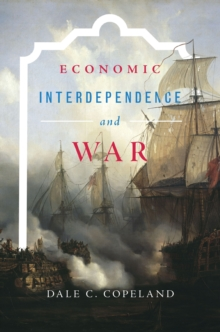 Economic Interdependence and War, Paperback Book