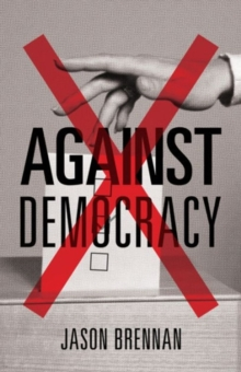 Against Democracy, Hardback Book