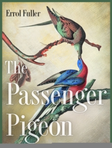 The Passenger Pigeon, Hardback Book