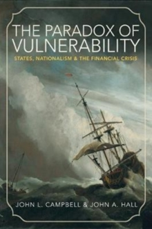 The Paradox of Vulnerability : States, Nationalism, and the Financial Crisis, Paperback Book