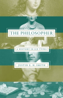 The Philosopher : A History in Six Types, Hardback Book