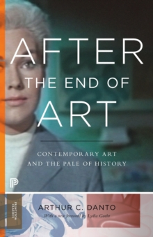 After the End of Art : Contemporary Art and the Pale of History, Paperback Book