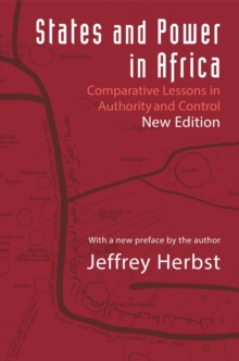 States and Power in Africa : Comparative Lessons in Authority and Control - Second Edition, Paperback / softback Book
