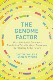 The Genome Factor : What the Social Genomics Revolution Reveals about Ourselves, Our History, and the Future, Hardback Book
