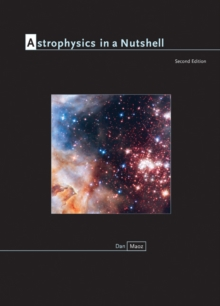 Astrophysics in a Nutshell : Second Edition, Hardback Book