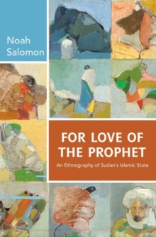 For Love of the Prophet : An Ethnography of Sudan's Islamic State, Paperback Book