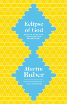 Eclipse of God : Studies in the Relation between Religion and Philosophy, Paperback / softback Book