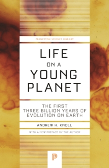 Life on a Young Planet : The First Three Billion Years of Evolution on Earth - Updated Edition, Paperback / softback Book
