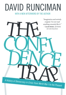 The Confidence Trap : A History of Democracy in Crisis from World War I to the Present, Paperback Book
