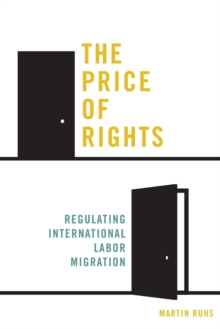 The Price of Rights : Regulating International Labor Migration, Paperback Book