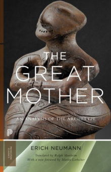 The Great Mother : An Analysis of the Archetype, Paperback / softback Book
