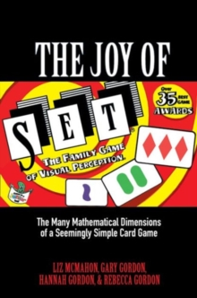 The Joy of Set : The Many Mathematical Dimensions of a Seemingly Simple Card Game, Hardback Book