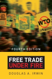 Free Trade under Fire : Fourth Edition, Paperback / softback Book