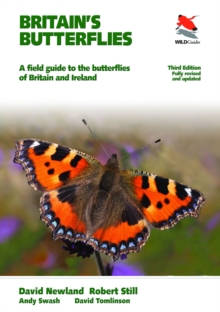 Britain's Butterflies : A Field Guide to the Butterflies of Britain and Ireland - Fully Revised and Updated Third Edition, Paperback / softback Book