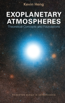 Exoplanetary Atmospheres : Theoretical Concepts and Foundations, Hardback Book