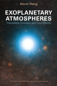 Exoplanetary Atmospheres : Theoretical Concepts and Foundations, Paperback Book