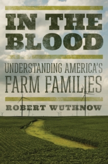 In the Blood : Understanding America's Farm Families, Hardback Book