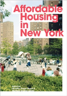 Affordable Housing in New York : The People, Places, and Policies That Transformed a City, Hardback Book